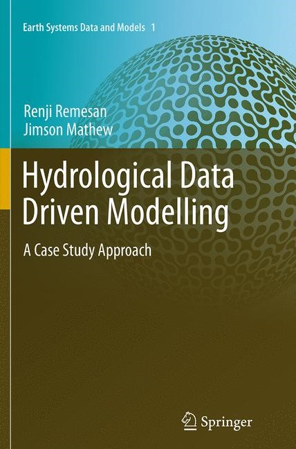 Abbildung von Remesan / Mathew | Hydrological Data Driven Modelling | Softcover reprint of the original 1st ed. 2015 | 2016