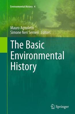 Abbildung von Agnoletti / Neri Serneri | The Basic Environmental History | Softcover reprint of the original 1st ed. 2014 | 2016 | 4