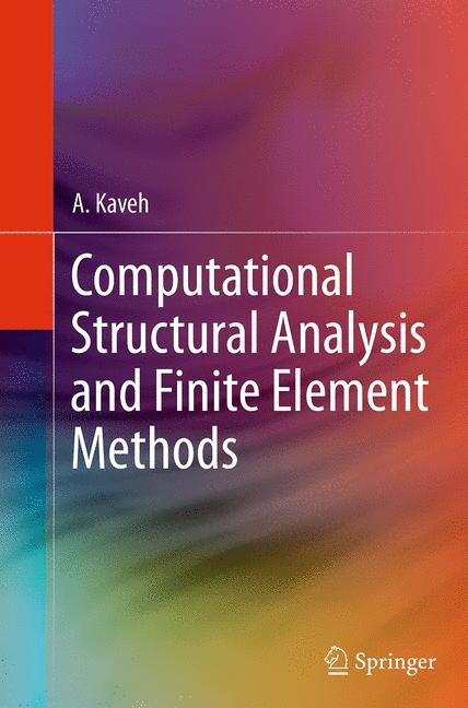 Abbildung von Kaveh   Computational Structural Analysis and Finite Element Methods   Softcover reprint of the original 1st ed. 2014   2016