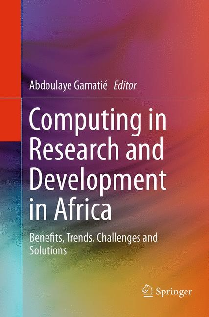 Abbildung von Gamatié   Computing in Research and Development in Africa   Softcover reprint of the original 1st ed. 2015   2016