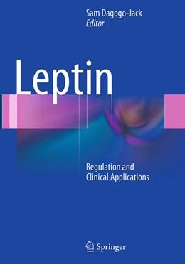 Abbildung von Dagogo-Jack, MD | Leptin | Softcover reprint of the original 1st ed. 2015 | 2016 | Regulation and Clinical Applic...