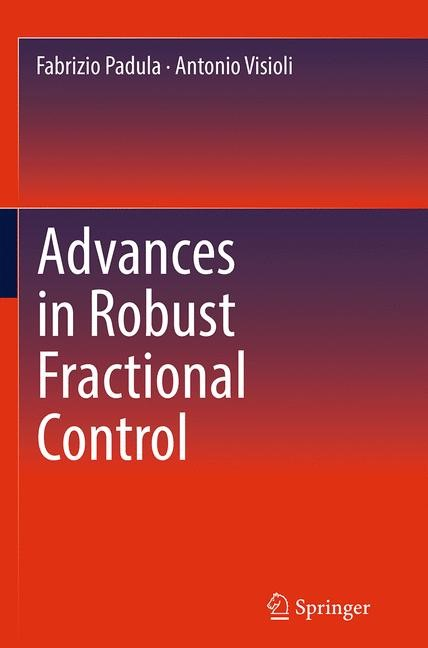 Abbildung von Padula / Visioli | Advances in Robust Fractional Control | Softcover reprint of the original 1st ed. 2015 | 2016