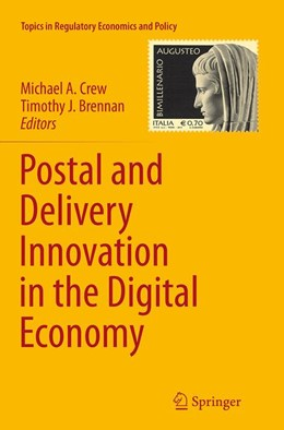 Abbildung von Crew / Brennan | Postal and Delivery Innovation in the Digital Economy | Softcover reprint of the original 1st ed. 2015 | 2016 | 50