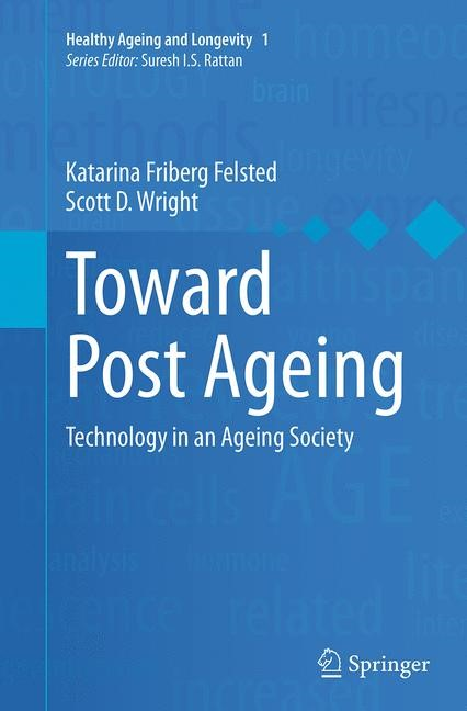 Abbildung von Felsted / Wright | Toward Post Ageing | Softcover reprint of the original 1st ed. 2014 | 2016