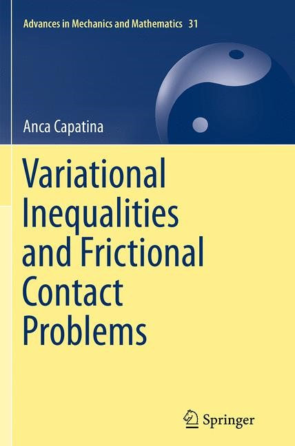 Abbildung von Capatina | Variational Inequalities and Frictional Contact Problems | Softcover reprint of the original 1st ed. 2014 | 2016