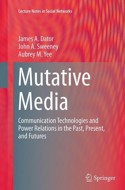 Abbildung von Dator / Sweeney / Yee | Mutative Media | Softcover reprint of the original 1st ed. 2015 | 2016