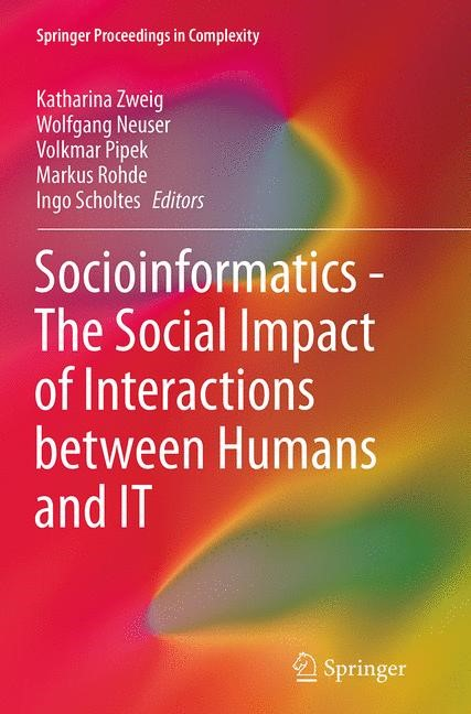 Abbildung von Zweig / Neuser / Pipek / Rohde / Scholtes | Socioinformatics - The Social Impact of Interactions between Humans and IT | Softcover reprint of the original 1st ed. 2014 | 2016
