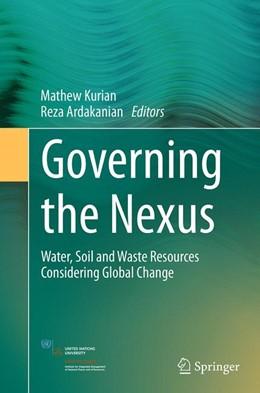 Abbildung von Kurian / Ardakanian | Governing the Nexus | Softcover reprint of the original 1st ed. 2015 | 2016 | Water, Soil and Waste Resource...