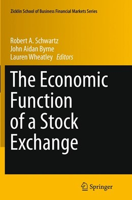 Abbildung von Schwartz / Byrne / Wheatley | The Economic Function of a Stock Exchange | Softcover reprint of the original 1st ed. 2015 | 2016
