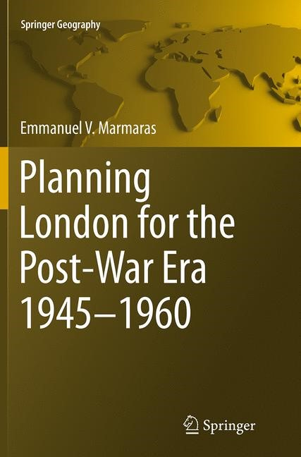Abbildung von Marmaras | Planning London for the Post-War Era 1945-1960 | Softcover reprint of the original 1st ed. 2015 | 2016