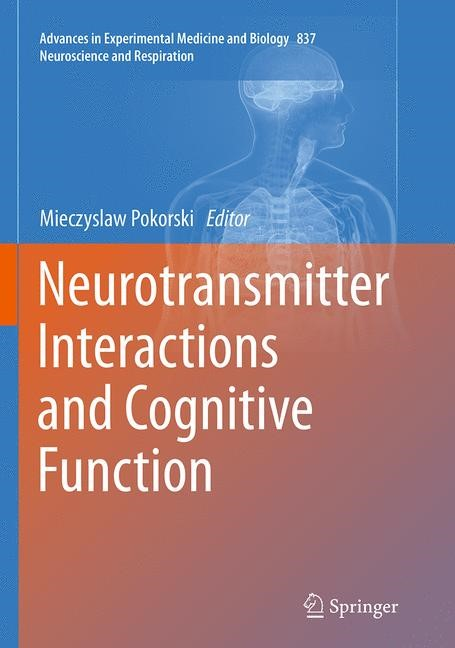 Abbildung von Pokorski | Neurotransmitter Interactions and Cognitive Function | Softcover reprint of the original 1st ed. 2015 | 2016