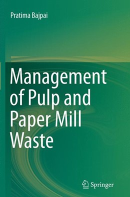 Abbildung von Bajpai | Management of Pulp and Paper Mill Waste | Softcover reprint of the original 1st ed. 2015 | 2016
