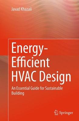Abbildung von Khazaii   Energy-Efficient HVAC Design   Softcover reprint of the original 1st ed. 2014   2016   An Essential Guide for Sustain...