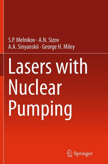 Abbildung von Melnikov / Sinyanskii / Sizov | Lasers with Nuclear Pumping | Softcover reprint of the original 1st ed. 2015 | 2016