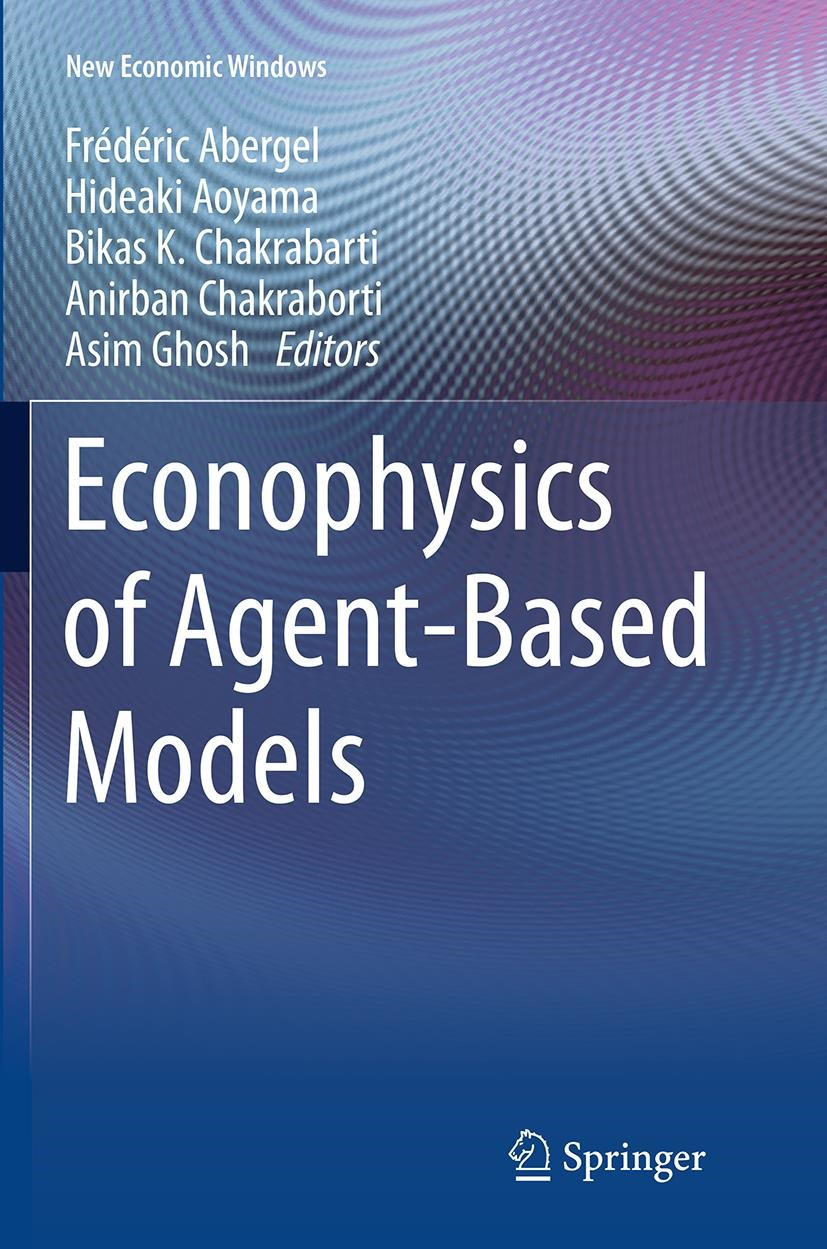 Econophysics of Agent-Based Models | Abergel / Aoyama / Chakrabarti / Chakraborti / Ghosh | Softcover reprint of the original 1st ed. 2014, 2016 | Buch (Cover)
