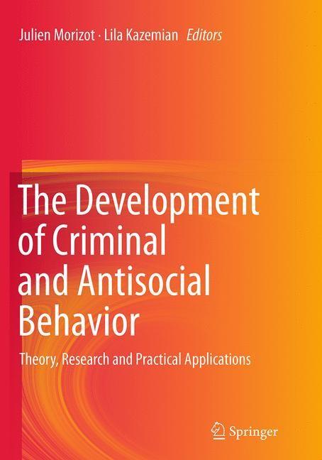 Abbildung von Morizot / Kazemian | The Development of Criminal and Antisocial Behavior | Softcover reprint of the original 1st ed. 2015 | 2016