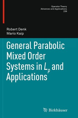 Abbildung von Denk / Kaip | General Parabolic Mixed Order Systems in Lp and Applications | Softcover reprint of the original 1st ed. 2013 | 2016 | 239