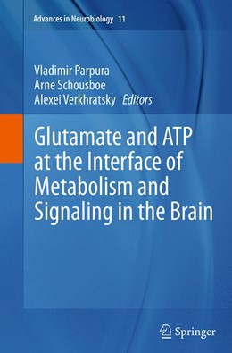 Abbildung von Parpura / Schousboe / Verkhratsky   Glutamate and ATP at the Interface of Metabolism and Signaling in the Brain   Softcover reprint of the original 1st ed. 2014   2016   11