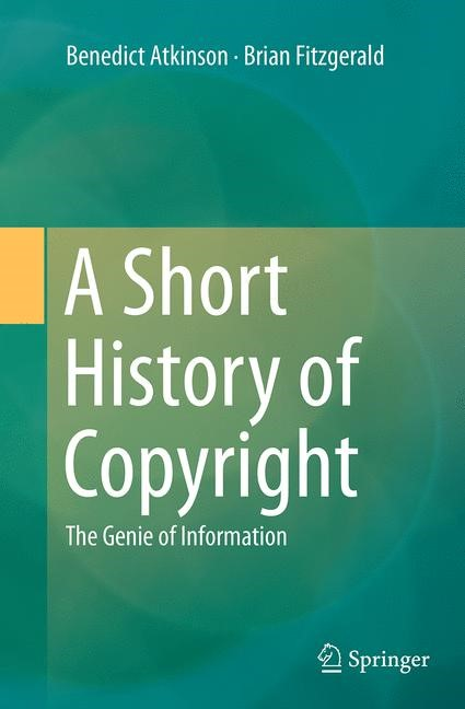 Abbildung von Atkinson / Fitzgerald | A Short History of Copyright | Softcover reprint of the original 1st ed. 2014 | 2016