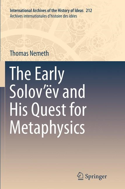 Abbildung von Nemeth | The Early Solov'ëv and His Quest for Metaphysics | Softcover reprint of the original 1st ed. 2014 | 2016