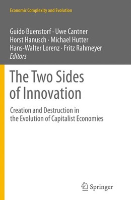 Abbildung von Buenstorf / Cantner / Hanusch / Hutter / Lorenz / Rahmeyer | The Two Sides of Innovation | Softcover reprint of the original 1st ed. 2013 | 2016