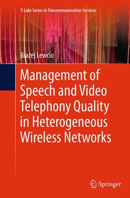 Abbildung von Lewcio   Management of Speech and Video Telephony Quality in Heterogeneous Wireless Networks   Softcover reprint of the original 1st ed. 2014   2016