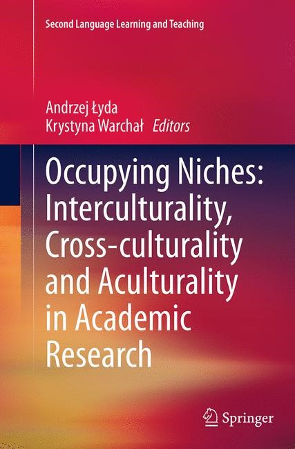 Abbildung von Lyda / Warchal   Occupying Niches: Interculturality, Cross-culturality and Aculturality in Academic Research   Softcover reprint of the original 1st ed. 2014   2016