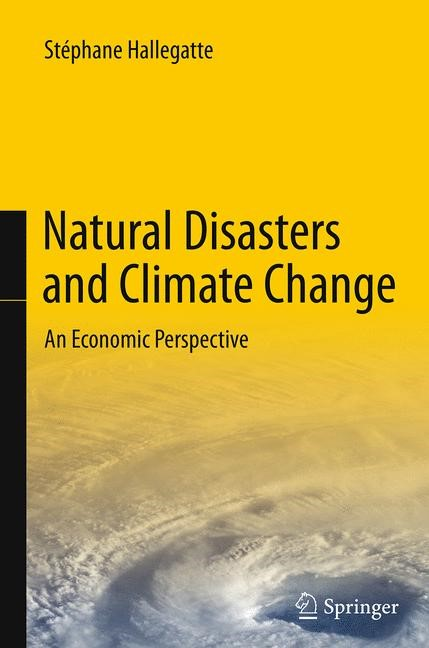 Abbildung von Hallegatte | Natural Disasters and Climate Change | Softcover reprint of the original 1st ed. 2014 | 2016