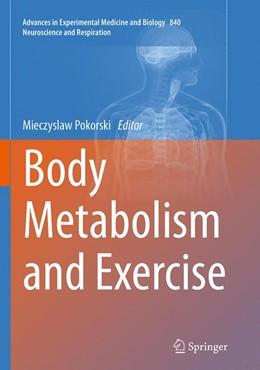 Abbildung von Pokorski | Body Metabolism and Exercise | Softcover reprint of the original 1st ed. 2015 | 2016