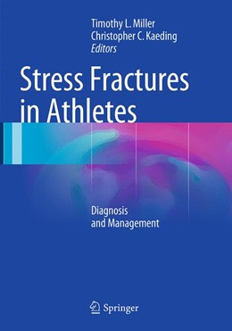 Abbildung von Miller / Kaeding | Stress Fractures in Athletes | Softcover reprint of the original 1st ed. 2015 | 2016