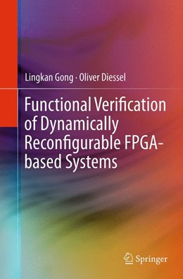 Abbildung von Gong / Diessel   Functional Verification of Dynamically Reconfigurable FPGA-based Systems   Softcover reprint of the original 1st ed. 2015   2016