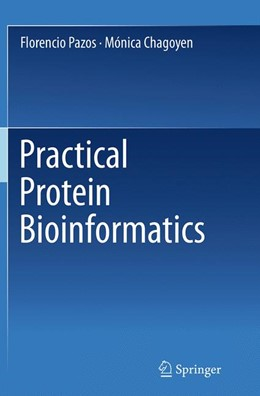 Abbildung von Pazos / Chagoyen | Practical Protein Bioinformatics | Softcover reprint of the original 1st ed. 2015 | 2016