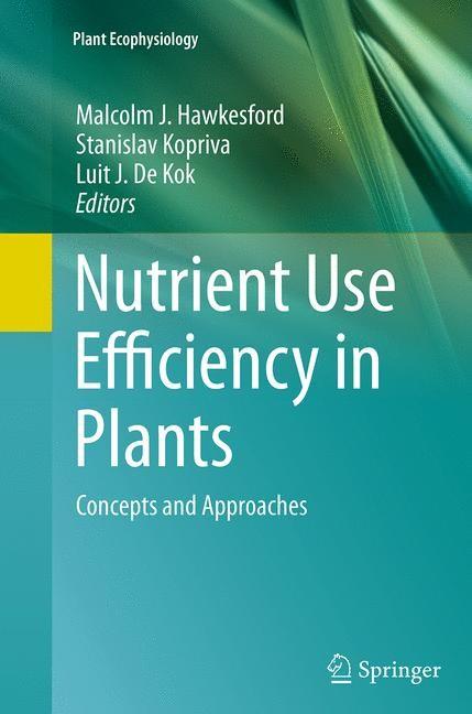Abbildung von Hawkesford / Kopriva / De Kok   Nutrient Use Efficiency in Plants   Softcover reprint of the original 1st ed. 2014   2016