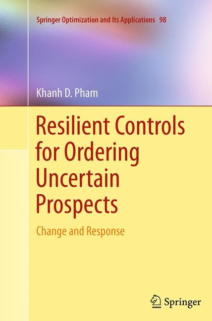 Abbildung von Pham | Resilient Controls for Ordering Uncertain Prospects | Softcover reprint of the original 1st ed. 2014 | 2016