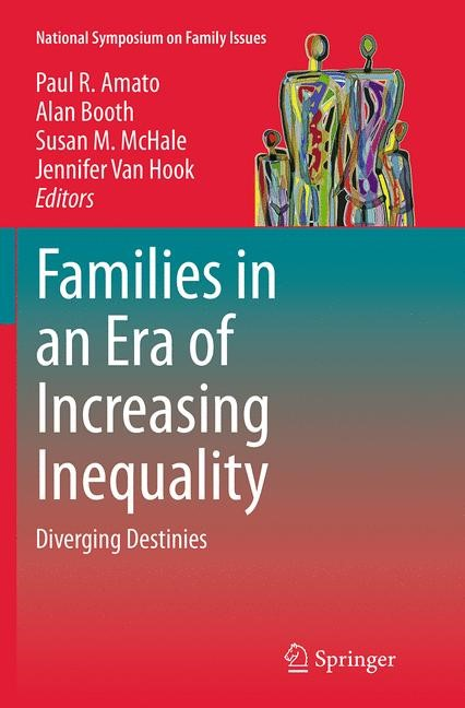 Abbildung von Amato / Booth / McHale / Van Hook | Families in an Era of Increasing Inequality | Softcover reprint of the original 1st ed. 2015 | 2016