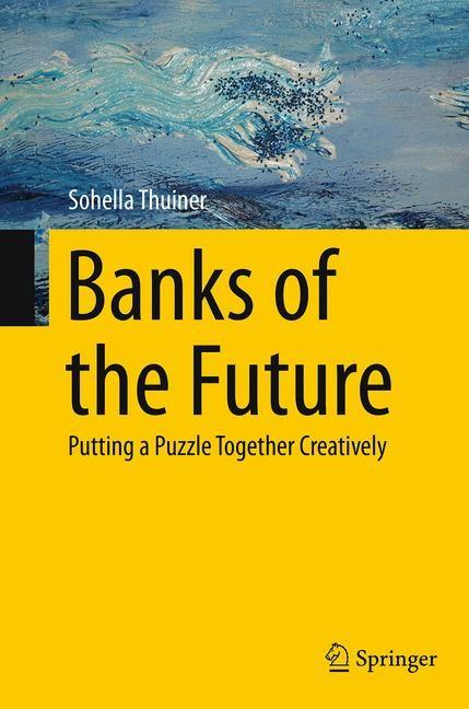 Abbildung von Thuiner   Banks of the Future   Softcover reprint of the original 1st ed. 2015   2016