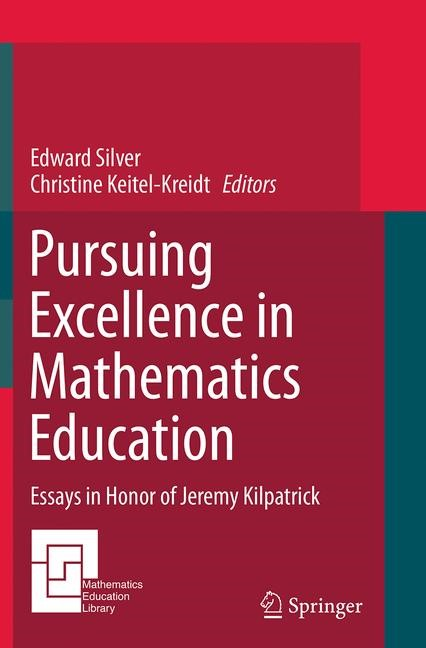 Abbildung von Silver / Keitel-Kreidt | Pursuing Excellence in Mathematics Education | Softcover reprint of the original 1st ed. 2015 | 2016