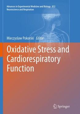 Abbildung von Pokorski | Oxidative Stress and Cardiorespiratory Function | Softcover reprint of the original 1st ed. 2015 | 2016