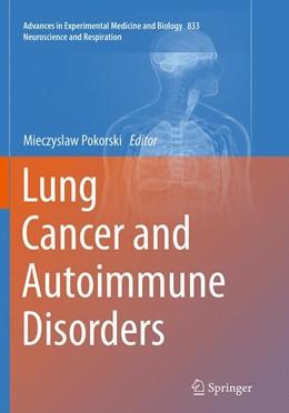 Abbildung von Pokorski | Lung Cancer and Autoimmune Disorders | Softcover reprint of the original 1st ed. 2015 | 2016