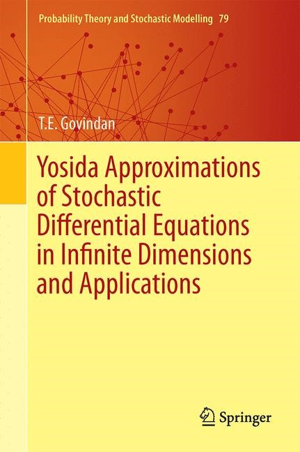 Abbildung von Govindan | Yosida Approximations of Stochastic Differential Equations in Infinite Dimensions and Applications | 1st ed. 2016 | 2016