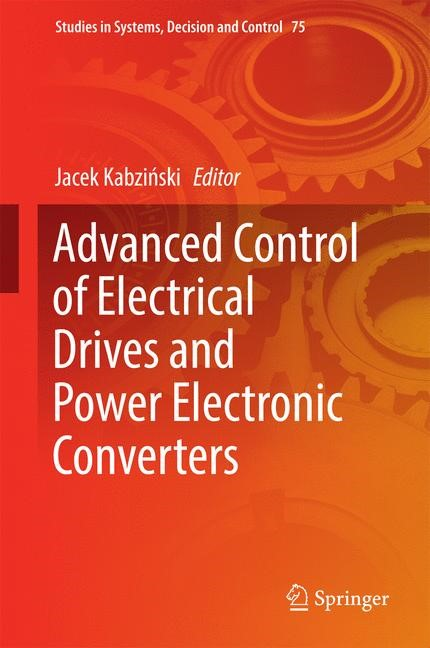 Advanced Control of Electrical Drives and Power Electronic Converters | Kabzinski | 1st ed. 2017, 2016 | Buch (Cover)