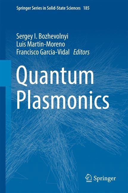 Quantum Plasmonics | Bozhevolnyi / Martin-Moreno / Garcia-Vidal | 1st ed. 2017, 2016 | Buch (Cover)
