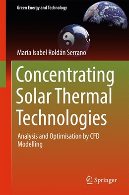 Abbildung von Roldán Serrano | Concentrating Solar Thermal Technologies | 1st ed. 2017 | 2016 | Analysis and Optimisation by C...