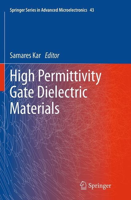 Abbildung von Kar | High Permittivity Gate Dielectric Materials | Softcover reprint of the original 1st ed. 2013 | 2016