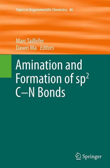 Abbildung von Taillefer / Ma | Amination and Formation of sp2 C-N Bonds | Softcover reprint of the original 1st ed. 2013 | 2016