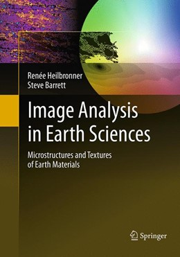 Abbildung von Heilbronner / Barrett | Image Analysis in Earth Sciences | Softcover reprint of the original 1st ed. 2014 | 2016 | Microstructures and Textures o...