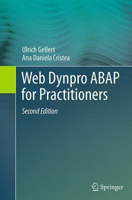Abbildung von Gellert / Cristea | Web Dynpro ABAP for Practitioners | Softcover reprint of the original 2nd ed. 2013 | 2016