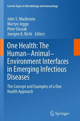 Abbildung von Mackenzie / Jeggo / Daszak / Richt | One Health: The Human-Animal-Environment Interfaces in Emerging Infectious Diseases | Softcover reprint of the original 1st ed. 2013 | 2016 | The Concept and Examples of a ... | 365