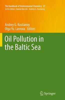 Abbildung von Kostianoy / Lavrova | Oil Pollution in the Baltic Sea | Softcover reprint of the original 1st ed. 2014 | 2016 | 27
