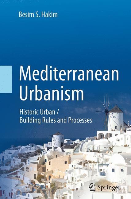 Abbildung von Hakim   Mediterranean Urbanism   Softcover reprint of the original 1st ed. 2014   2016